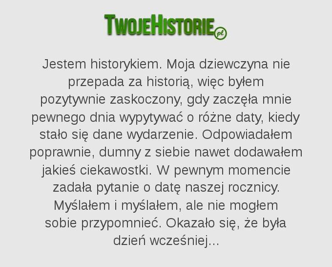 Jestem historykiem. Moja dziewczyna nie przepada za historią